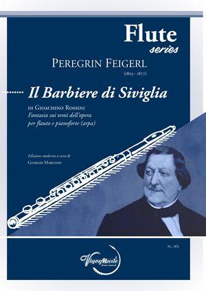 Peregrin Feigerl: Il Barbiere Di Siviglia di Rossini: Flute and Accomp.:
