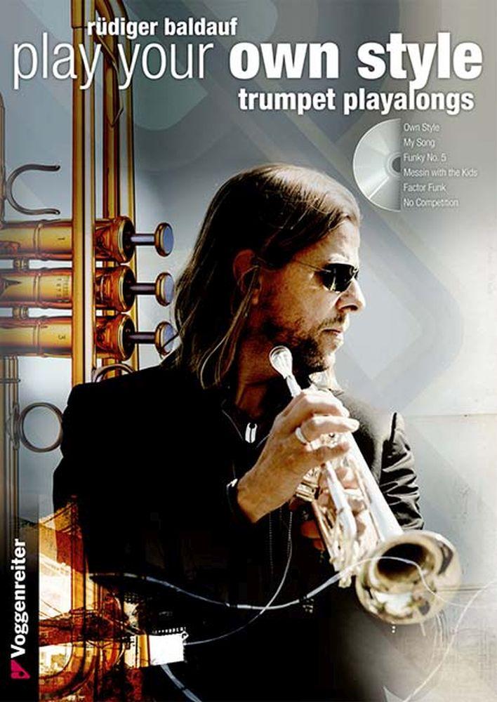 Rüdiger Baldauf: Play Your Own Style: Trumpet: Instrumental Tutor