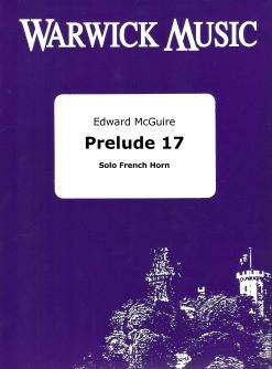 Edward McGuire: Prelude 17: French Horn Solo: Instrumental Work