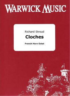 Richard Stroud: Cloches: Horn Ensemble: Score & Parts