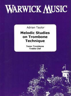 Adrian Taylor: Melodic Studies on Trombone Technique Treble Clef: Trombone Solo: