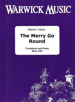 Martin Yates: The Merry Go Round: Trombone and Accomp.: Instrumental Work