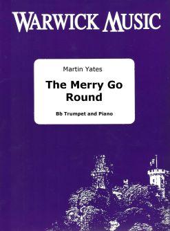 Martin Yates: The Merry Go Round: Trumpet and Accomp.: Instrumental Work