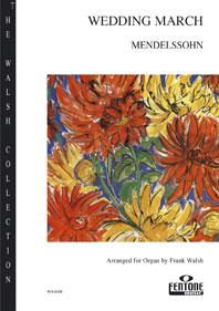 Felix Mendelssohn Bartholdy: Wedding March - Organ: Organ: Instrumental Work