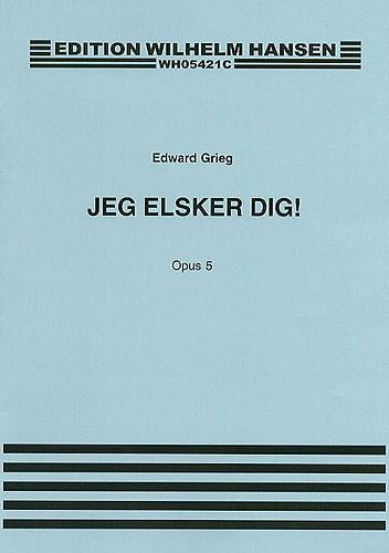 Edvard Grieg: Jeg Elsker Dig Op.5: Voice: Vocal Work