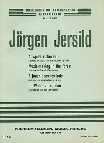 Jorgen Jersild: Music Making In The Forest: Wind Ensemble: Score