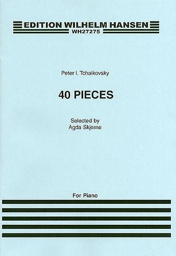 Pyotr Ilyich Tchaikovsky: Peter Ilyich Tchaikovsky: 40 Pieces For Piano: Piano: