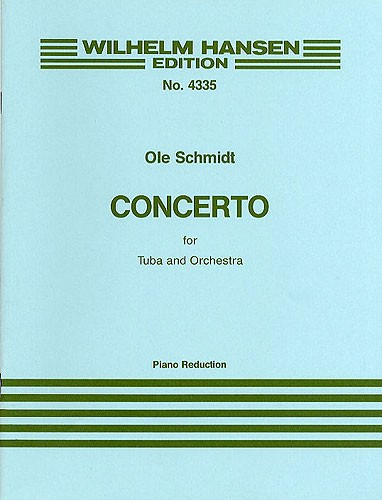 Ole Schmidt: Concerto For Tuba and Orchestra: Tuba: Instrumental Work