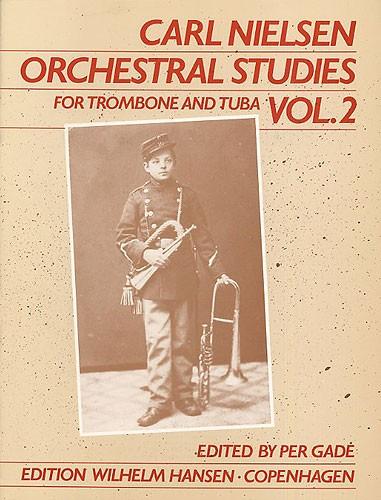 Carl Nielsen: Orchestral Studies For Trombone And Tuba Vol. 2: Trombone or Tuba: