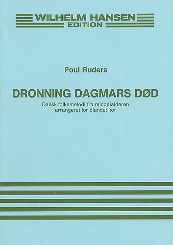 Poul Ruders: Dronning Dagmars Dod: SATB: Vocal Score