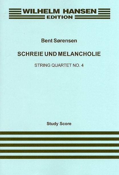 Bent Sørensen: Schreie Und Melancholie - String Quartet No.4: String Quartet: