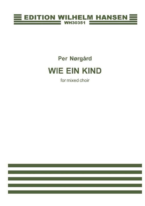 Per Nørgård: Wie Ein Kind: SATB: Vocal Score