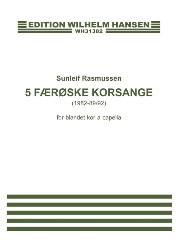 Sunleif Rasmussen: 5 Faroese Choir Songs: SATB: Vocal Score