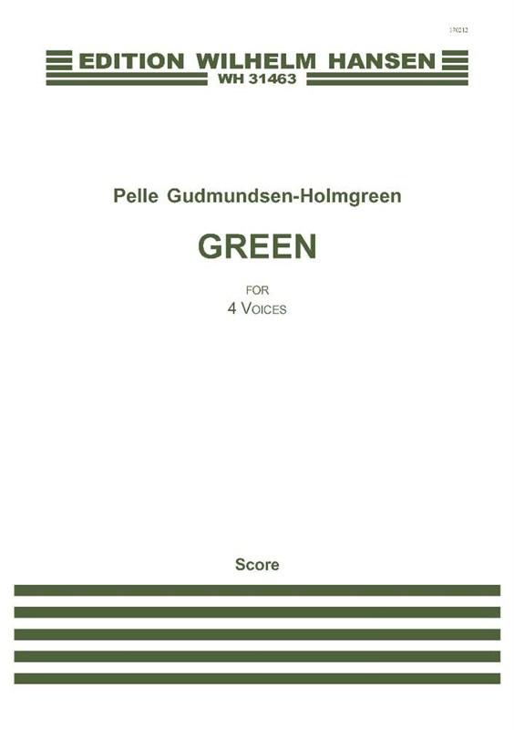 Pelle Gudmundsen-Holmgreen: Green: SATB: Vocal Score