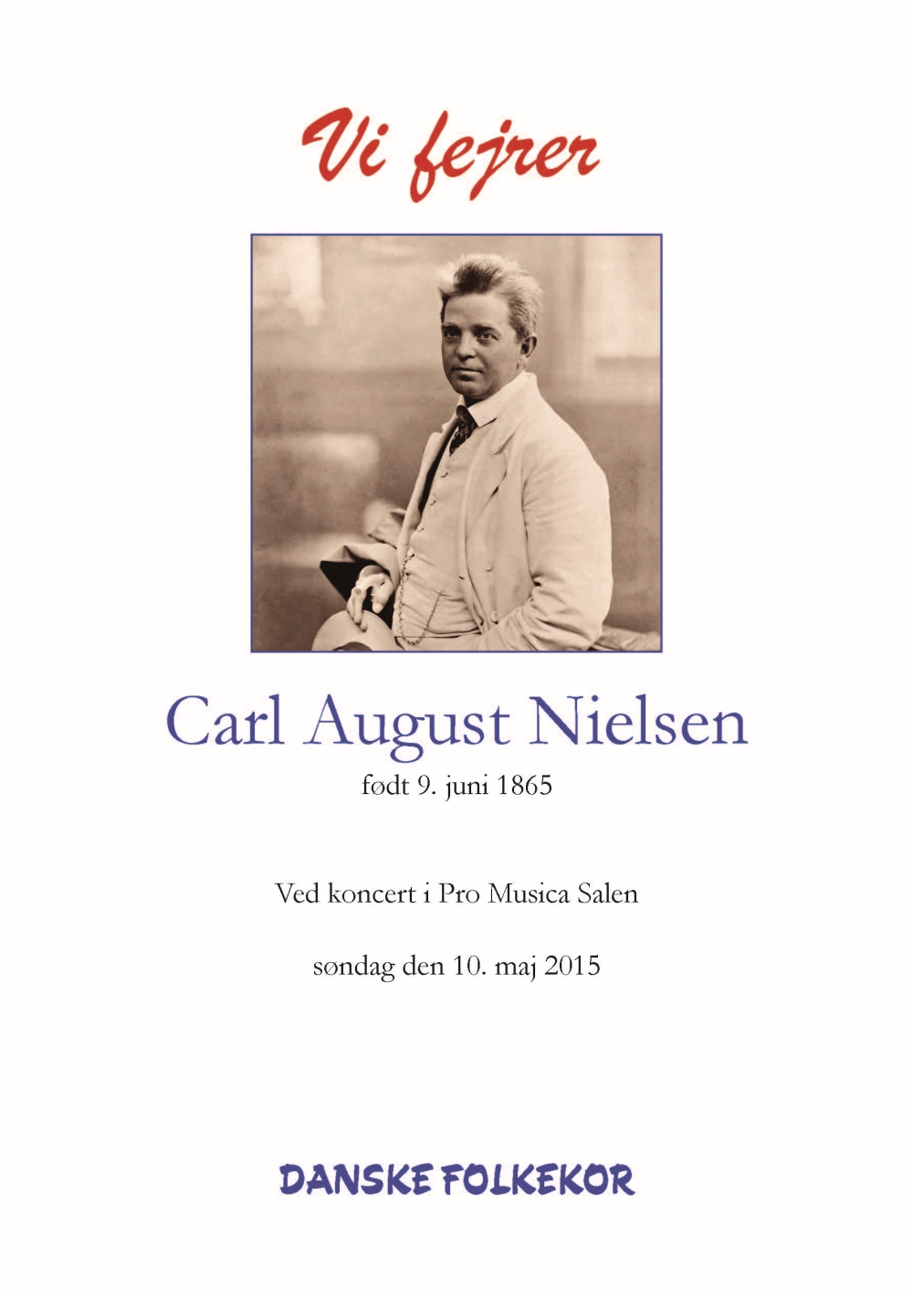 Carl Nielsen: Vi Fejrer Carl August Nielsen 4 Songs: Mixed Choir A Cappella: