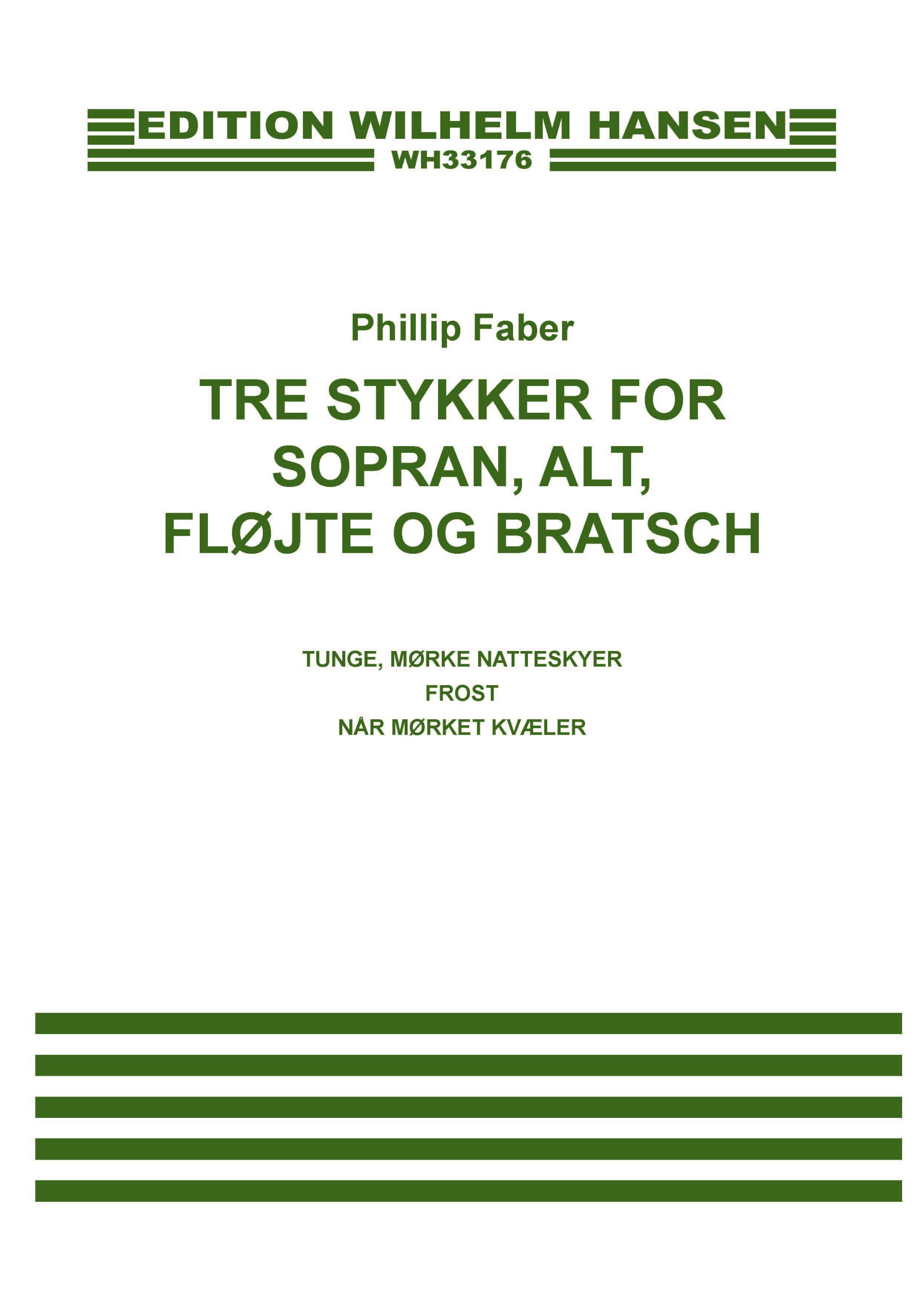 Phillip Faber: Tre Stykker for Sopran  Alt  Fløjte Og Bratsch: Chamber Ensemble: