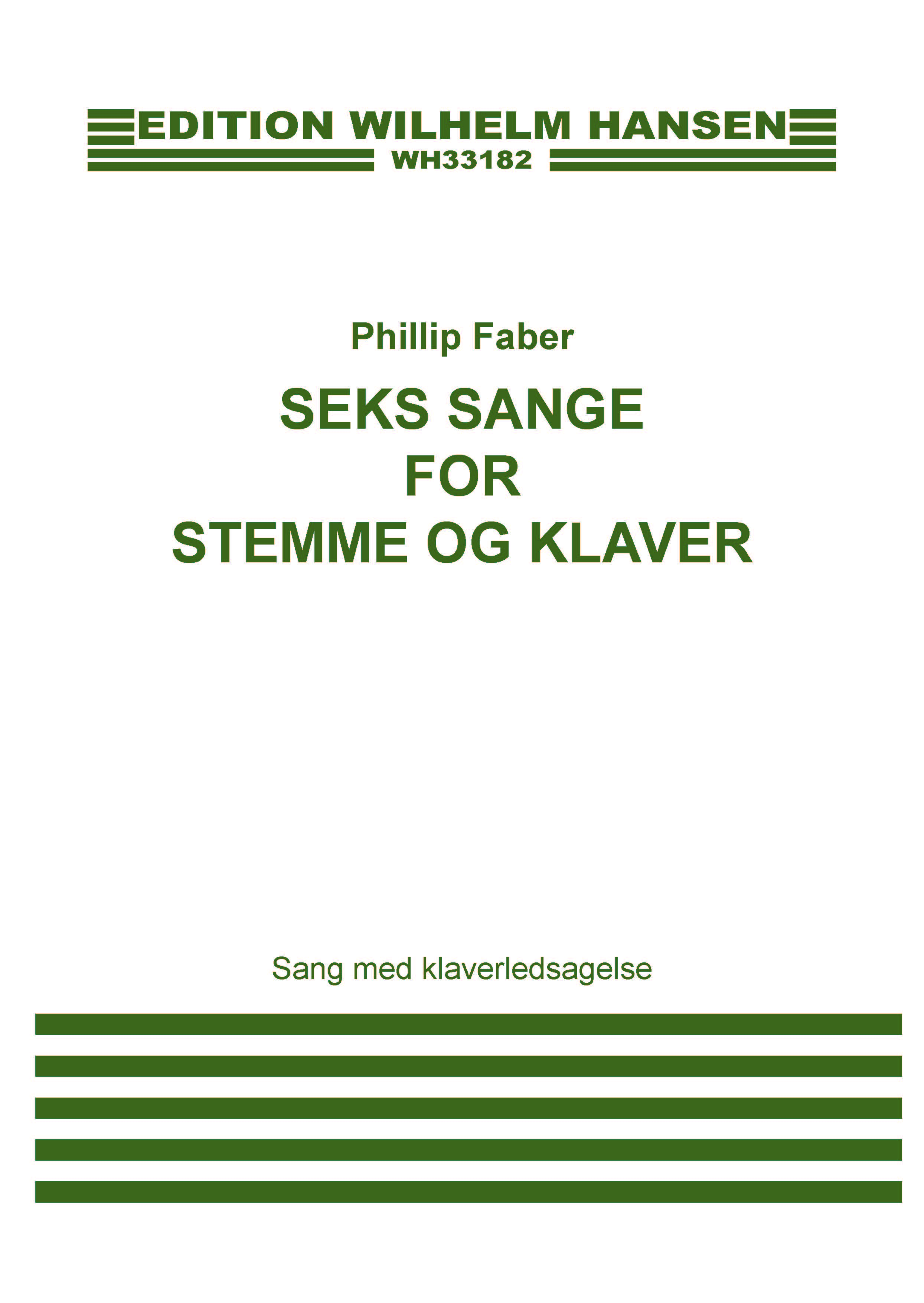 Phillip Faber: Seks Sange: Vocal and Piano: Score