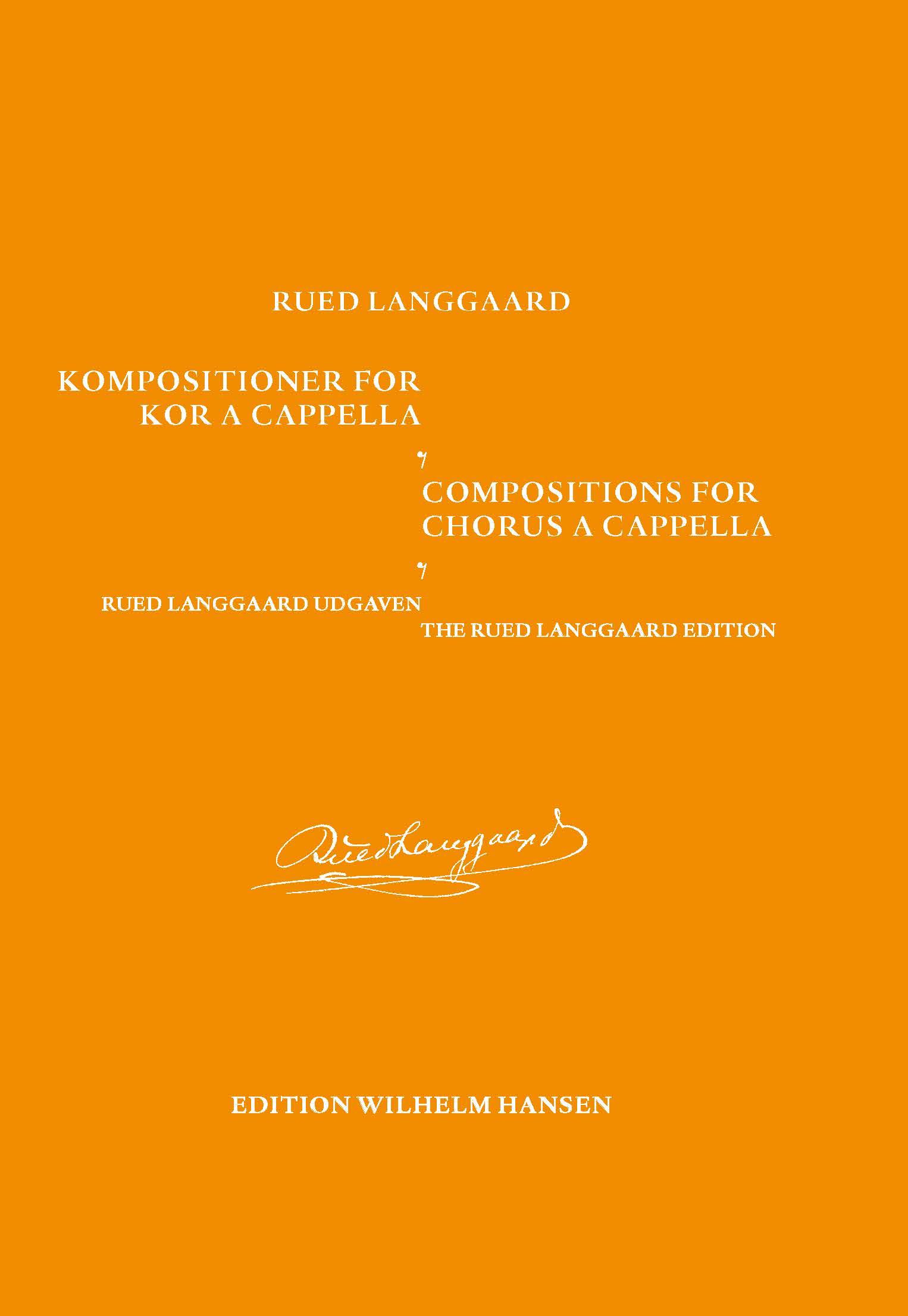 Rued Langgaard: Kompositioner for Kor a Capella: Organ: Instrumental Collection