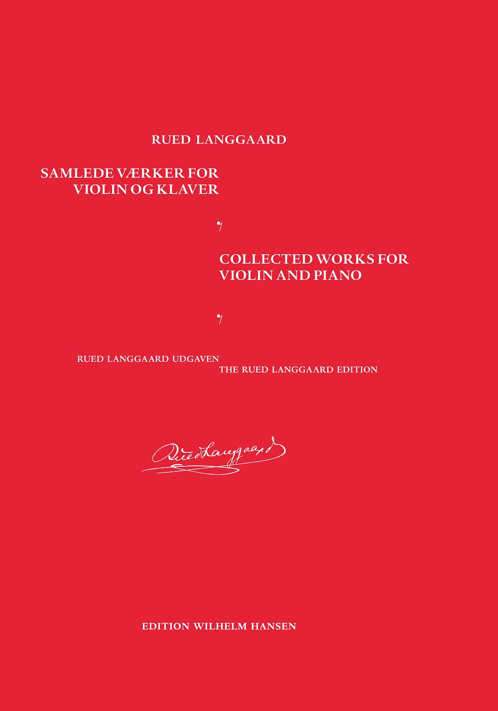 Rued Langgaard: Collected Works for Violin and Piano: Violin and Accomp.: