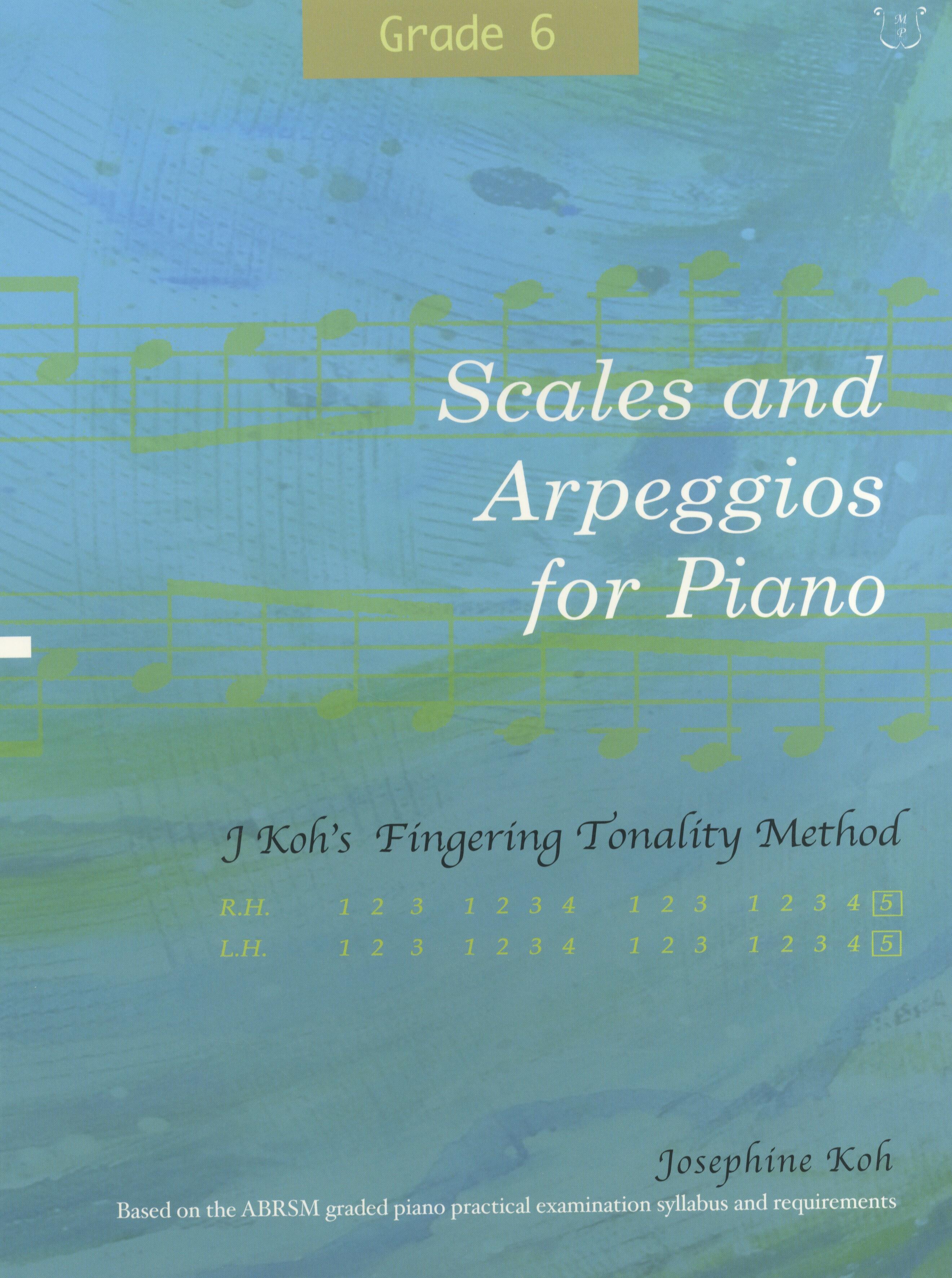 Josephine Koh: Scales and Arpeggios For Piano Grade 6: Piano: Instrumental Tutor