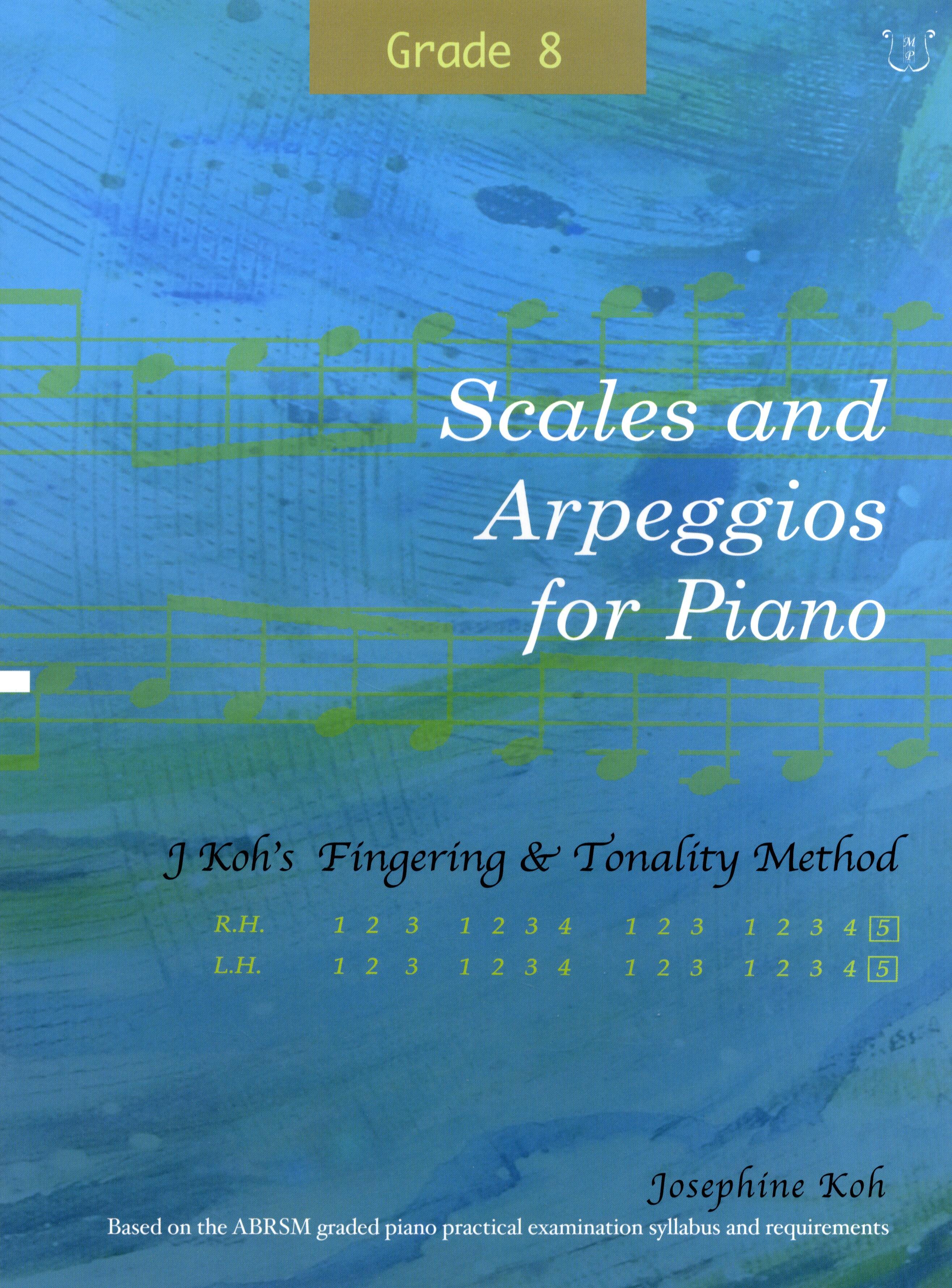 Josephine Koh: Scales and Arpeggios For Piano Grade 8: Piano: Instrumental Tutor