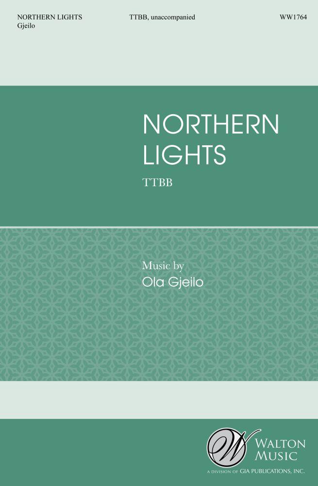 Ola Gjeilo: Northern Lights: TTBB: Vocal Score