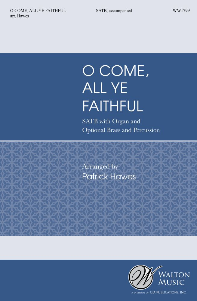 Adeste Fidelis: O Come  All Ye Faithful: SATB: Vocal Score