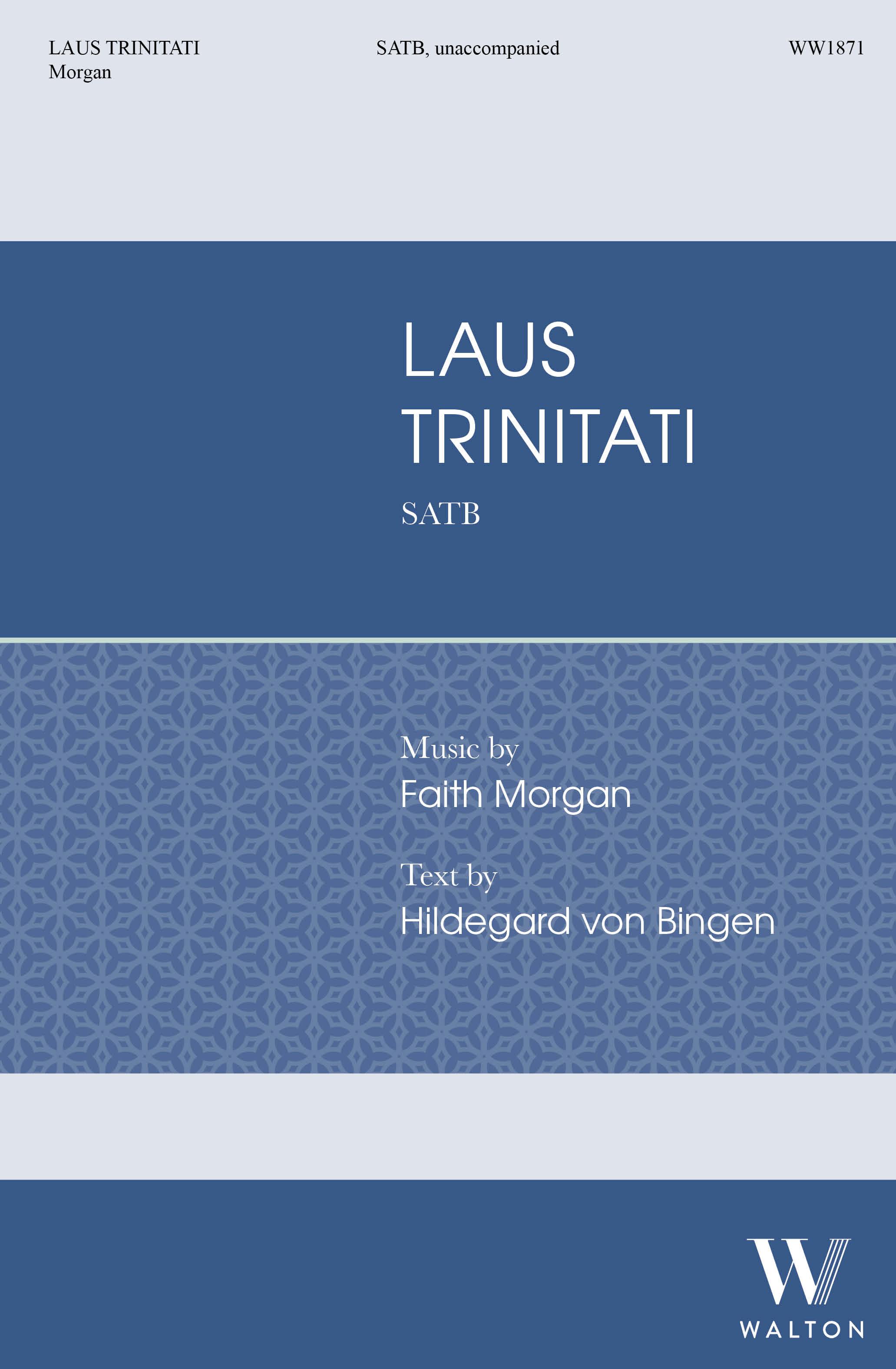 Faith Morgan: Laus Trinitati (SATB): Mixed Choir A Cappella: Choral Score