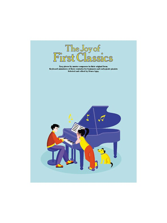The Joy Of First Classics Book 1: Piano: Instrumental Album