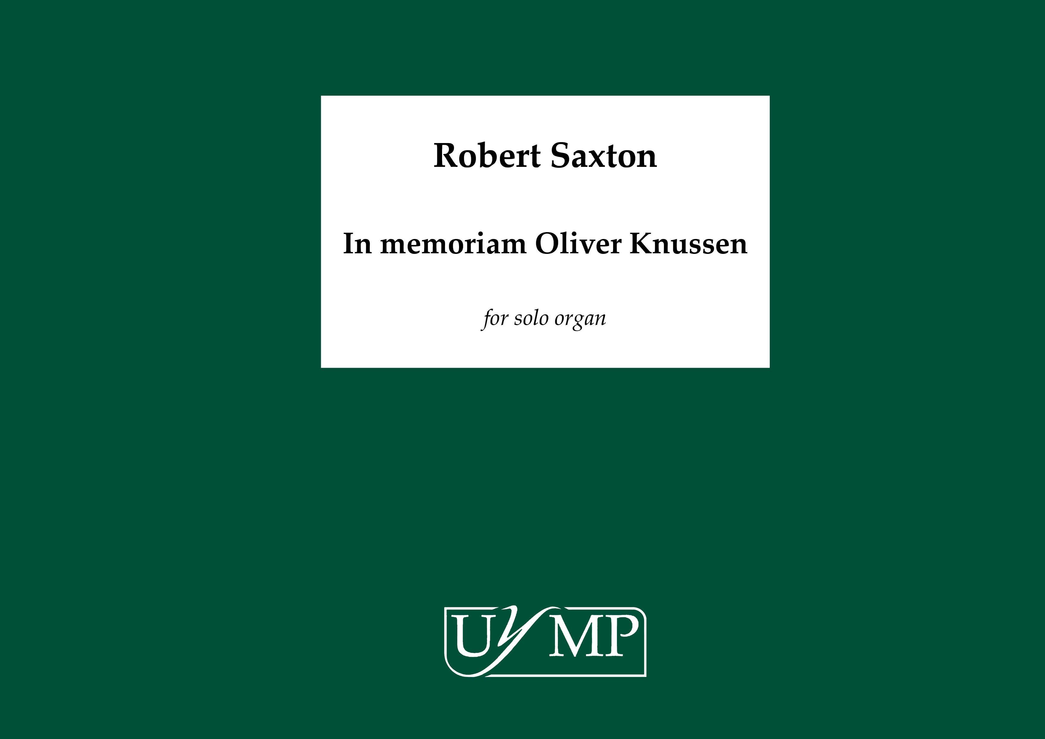 Robert Saxton: In Memoriam Oliver Knussen: Organ: Instrumental Work