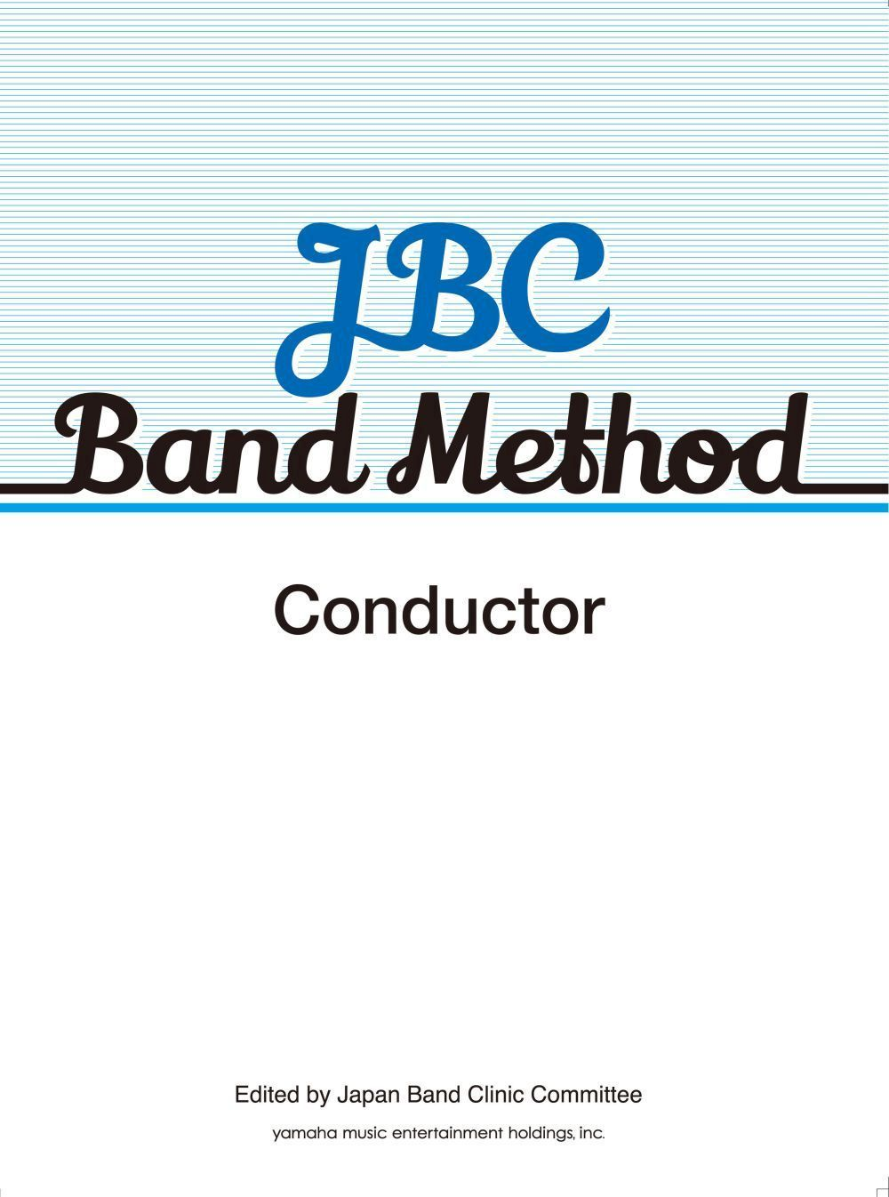 JBC Band Method Conductor: Concert Band: Score