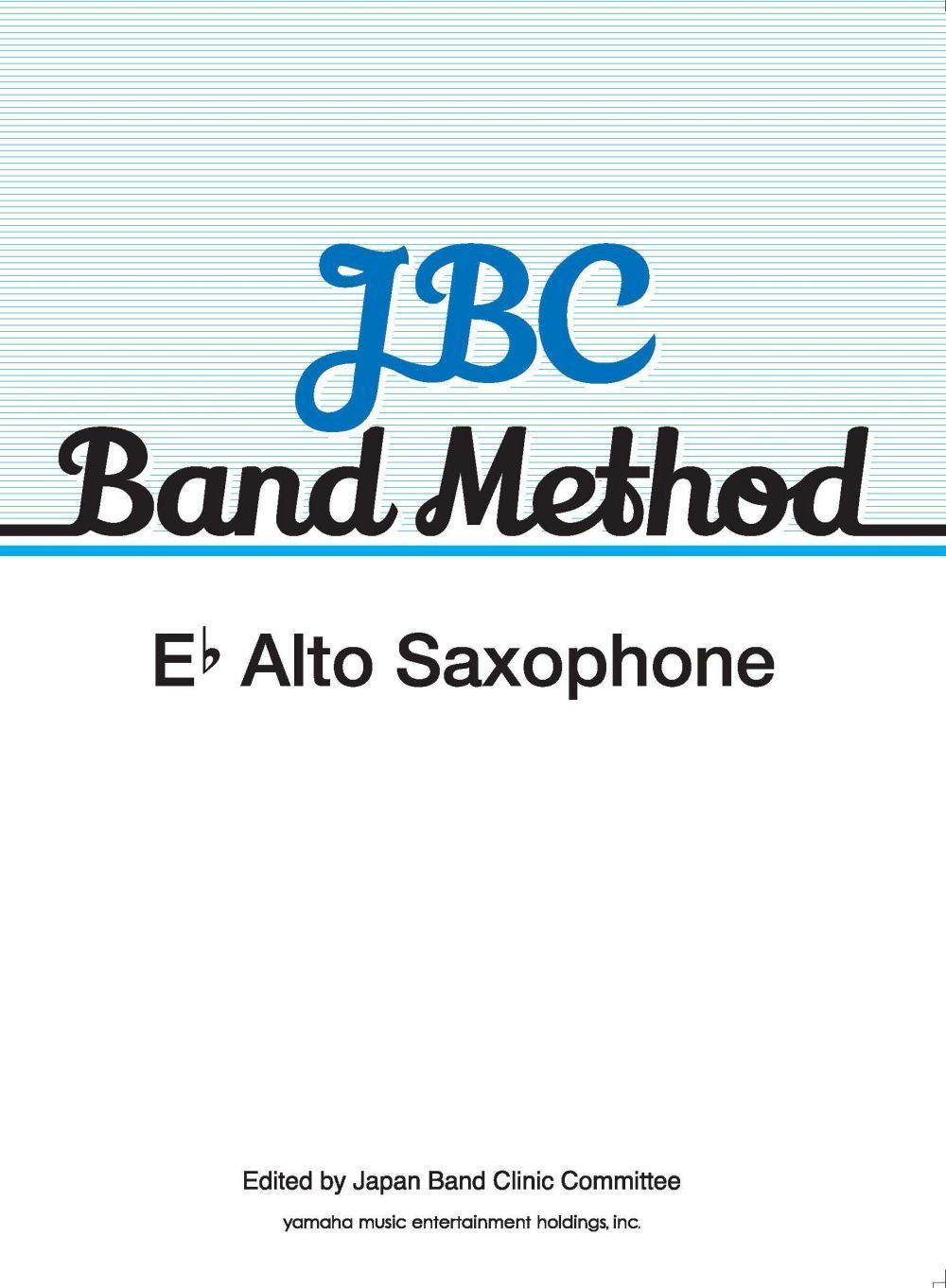 JBC Band Method Eb Alto Saxophone: Concert Band: Part