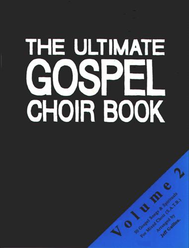 The Ultimate Gospel Choir Book 2: 2-Part Choir