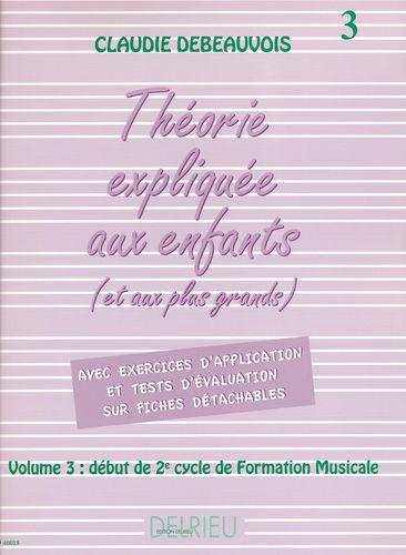 Debeauvois, Claude : La Théorie expliquée aux enfants - Volume 3