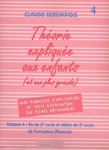 Debeauvois, Claude : La Théorie expliquée aux enfants - Volume 4
