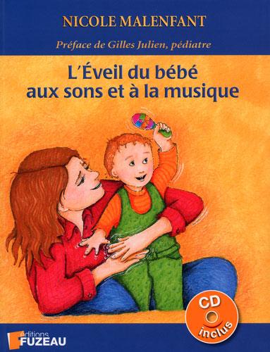 L'éveil du bébé aux sons et à la musique (Malenfant, Nicole )
