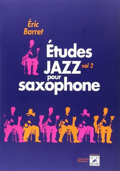 Barret, Éric : Études jazz pour saxophone - Volume 2