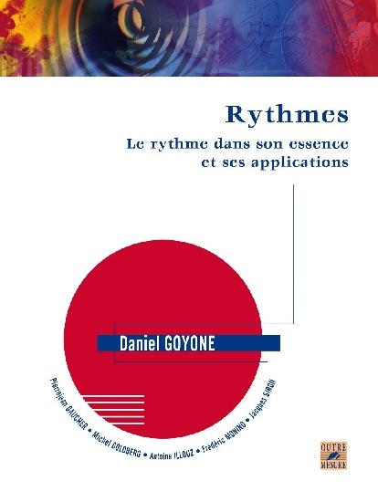 Goyone, Daniel : Rythmes - Le rythme dans son essence et ses applications