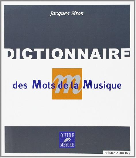 Siron, Jacques : Dictionnaire des Mots de la Musique