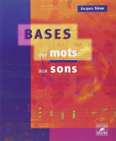 Siron, Jacques : Bases - Des mots aux sons