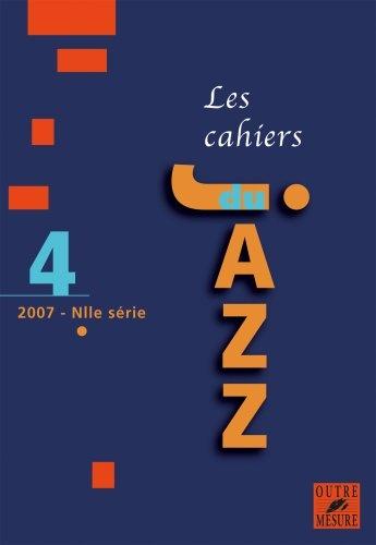 Collectif d'auteurs : Les Cahiers du jazz - 2007 - N° 4