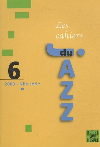 Collectif d'auteurs : Les Cahiers du jazz - 2009 - N° 6