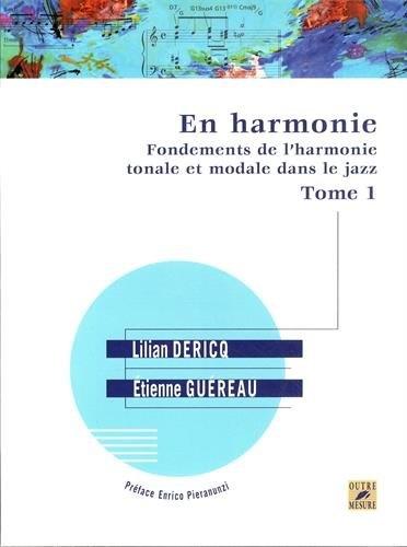 Dericq, Lilian / Guéreau, Étienne : En harmonie - Fondements de l?harmonie tonale et modale dans le jazz - Tome 1