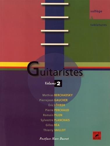 Gaucher, Pierrejean (éd.) : Guitaristes - Une encyclopédie vivante de la guitare - Volume 2