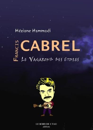 Hammadi, Méziane : Francis Cabrel : Le Vagabond des Etoiles