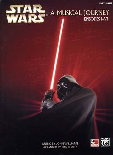 Williams, John : Star Wars a Musical Journey Episodes I-VI Easy Piano