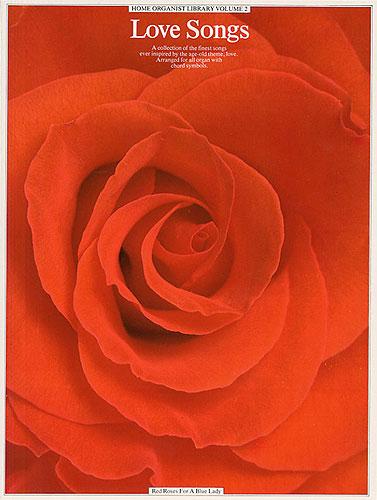 Home Organist Library Volume 2: Love Songs