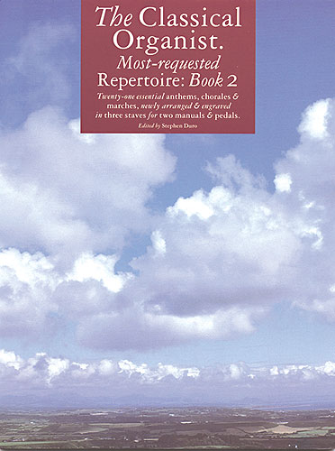 The Classical Organist: Most-Requested Repertoire Book 2