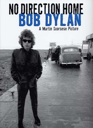 Bob Dylan: No Direction Home A Martin Scorsese Picture