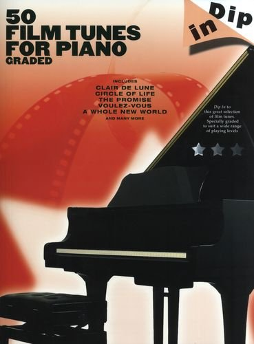 Dip In : 50 Graded Film Tunes for Piano
